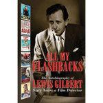 All My Flashbacks - Lewis Gilbert
