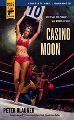 Casino Moon : A Hard Case Crime Novel - Peter Blauner