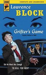 Grifter's Game : A Hard Case Crime Novel - Lawrence Block