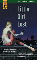Little Girl Lost : A Hard Case Crime Novel - Richard Aleas