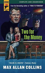 Two for the Money : A Hard Case Crime Novel - Max Allan Collins