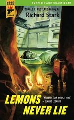 Lemons Never Lie : A Hard Case Crime Novel - Richard Stark
