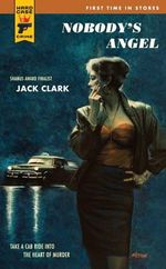 Nobody's Angel : A Hard Case Crime Novel - Jack Clark
