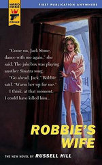 Robbie's Wife : A Hard Case Crime Novel - Russell Hill
