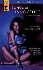 Songs of Innocence : A Hard Case Crime Novel - Richard Aleas