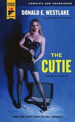 The Cutie : A Hard Case Crime Novel : Book 53 - Donald E. Westlake