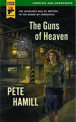 The Guns of Heaven : A Hard Case Crime Novel : Book 24 - Mr. Pete Hamill