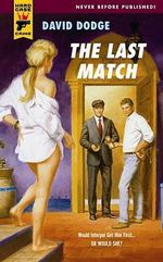 The Last Match : A Hard Case Crime Novel - David Dodge
