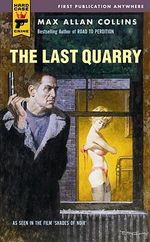 The Last Quarry : A Hard Case Crime Novel - Max Allan Collins