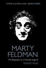 Marty Feldman : The Biography of a Comedy Legend - Robert Ross