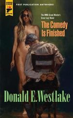 The Comedy is Finished : A Hard Case Crime Novel - Donald E. Westlake