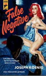False Negative : A Hard Case Crime Novel - Joseph Koenig