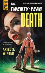 The Twenty-Year Death : A Hard Case Crime Novel - Ariel S. Winter