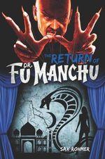 Fu-Manchu : Return of Dr Fu-Manchu (aka the Devil Doctor) - Sax Rohmer