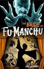Fu-Manchu : Bride of Fu-Manchu - Sax Rohmer