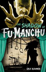Fu-Manchu - The Shadow of Fu-Manchu - Sax Rohmer