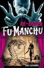 Fu-Manchu - Re-Enter Fu-Manchu - Sax Rohmer