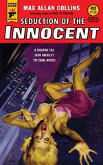 Seduction of the Innocent : A Hard Case Crime Novel - Max Allan Collins