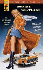 Somebody Owes Me Money : A Dortmunder Novel - Donald E Westlake