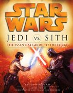 Star Wars - Jedi vs. Sith : The Essential Guide to the Force - Ryder Windham