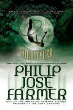 Lord Tyger - Philip Jose Farmer