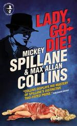 Mike Hammer : Lady, Go Die! - Mickey Spillane