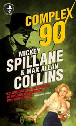 Mike Hammer : Complex 90 - Mickey Spillane