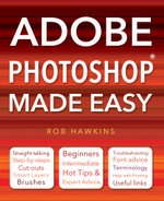 Adobe Photoshop Made Easy - Rob Hawkins