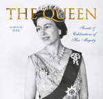 The Queen : Secrets & Celebrations of Her Majesty - Gordon Kerr