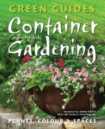 Container Gardening : Plants, Colour & Spaces - Andrew Mikolajski