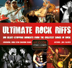 Ultimate Rock Riffs : 100 Heart-Stopping Opening Riffs from the Greatest Songs of Rock - Joel McIver