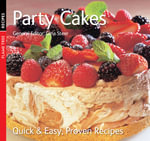 Party Cakes : Quick & Easy, Proven Recipes