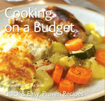 Cooking on a Budget : Quick & Easy, Proven Recipes