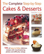 The Complete Step-By-Step Cakes & Desserts : 100s of easy-to-follow delicious recipes and mouthwatering photos and difficulty ratings