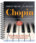 Frederic Chopin: Sheet Music for Piano : From Easy to Intermediate; Over 25 Masterpieces - Alan Brown