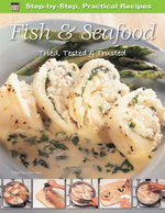 Step-by-Step Practical Recipes : Fish & Seafood
