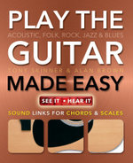 Play Guitar Made Easy : Acoustic, Rock, Folk, Jazz & Blues - Tony Skinner