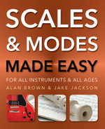 Scales and Modes Made Easy : For All Instruments and All Ages - Jake Jackson