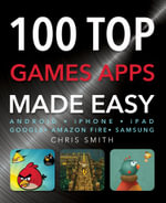 100 Top Games Apps : Made Easy - Chris Smith