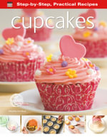 Step-by-Step Practical Recipes : Cupcakes