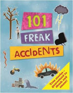 101 Freaky Accidents : 101 Things