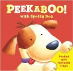 Peekaboo! With Spotty Dog - Hannah Wood