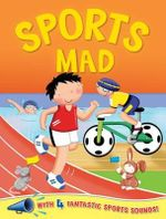 Sports Mad : With 4 Fantastic Sports Sounds! - Marie Allen