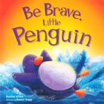 Be Brave, Little Penguin - Rachael Elliot