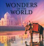 Wonders of the World : An Inspirational Collection - 100 Incredible And Inspiring Places On Earth