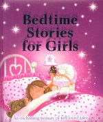 Bedtime Stories for Girls : An enchanting treasury of well loved tales