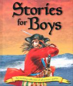Stories for Boys : An exciting collection of adventure stories