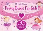 My Little Library : Pretty Books for Girls