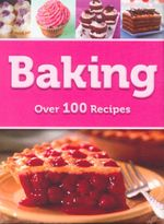 Baking : Over 100 Recipes