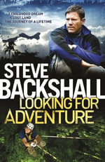 Looking for Adventure - Steve Backshall